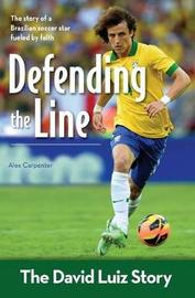 Defending the Line by Alex Carpenter
