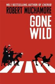 Rock War: Gone Wild by Robert Muchamore