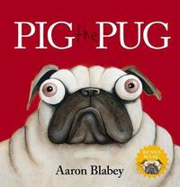 Pig the Pug with Mask by Aaron Blabey