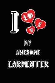 I Love My Awesome Carpenter by Lovely Hearts Publishing