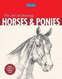 The Art of Drawing Horses and Ponies by Walter Foster