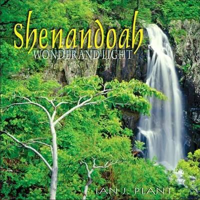 Shenandoah Wonder and Light by Ian J Plant