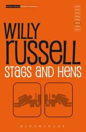 """""""Stags and Hens"""" by Willy Russell"""