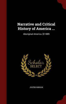 Narrative and Critical History of America ... by Justin Winsor