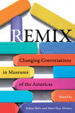 Remix: Changing Conversations in Museums of the Americas