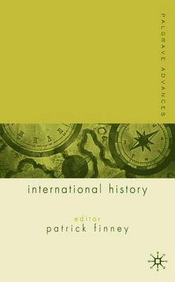 Palgrave Advances in International History by Patrick Finney