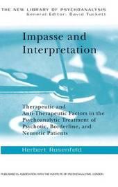 Impasse and Interpretation by Herbert A. Rosenfeld