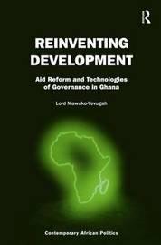 Reinventing Development by Lord Mawuko-Yevugah