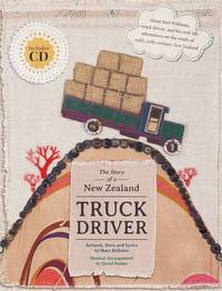 The Story of a New Zealand Truck Driver by Mary Kelleher
