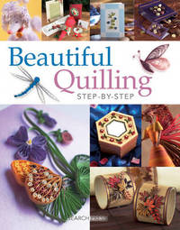 Beautiful Quilling Step-by-Step by Diane Boden Crane