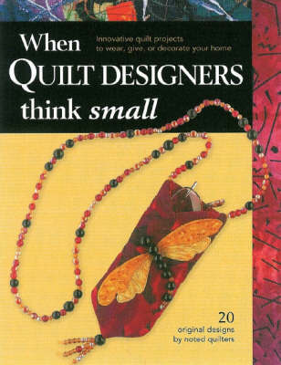 When Quilt Designers Think Small