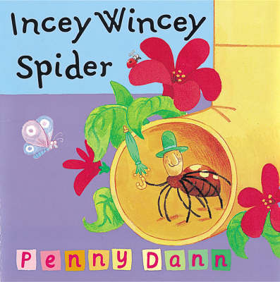 Incey Wincey Spider by Penny Dann