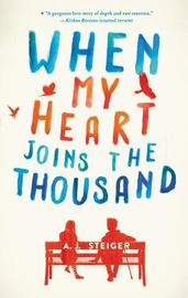 When My Heart Joins the Thousand by A J Steiger