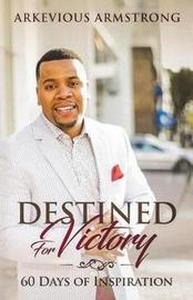 Destined for Victory by Arkevious Armstron