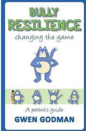 Bully Resilience - Changing the Game by Gwen Godman image
