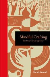 Mindful Crafting by Sarah Samuel