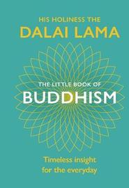 The Little Book Of Buddhism by Dalai Lama
