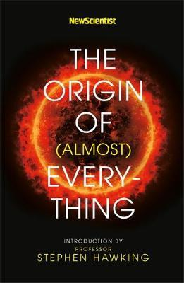 """New Scientist: The Origin of (almost) Everything by """"New Scientist"""""""