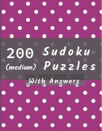 200 Medium Sudoku Puzzles with Answers by Sandy Brown