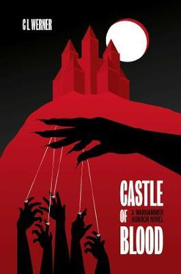 Castle of Blood by C.L. Werner