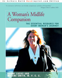 A Woman's Midlife Companion: The Essential Resource for Every Woman's Journey by Naomi Lucks image