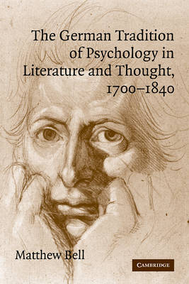 The German Tradition of Psychology in Literature and Thought, 1700-1840 by Matthew Bell image