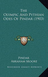 The Olympic and Pythian Odes of Pindar (1903) by . Pindar