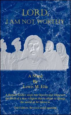 Lord, I am Not Worthy by Lewis M. Elia