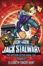 Jack Stalwart: The Mystery of the Mona Lisa by Elizabeth Singer Hunt