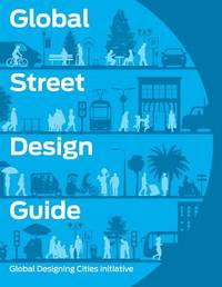 Global Street Design Guide by National Association of City Transportation Officials