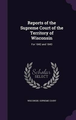 Reports of the Supreme Court of the Territory of Wisconsin image