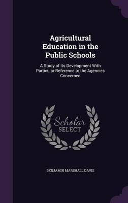 Agricultural Education in the Public Schools by Benjamin Marshall Davis image