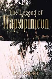 The Legend of Wapsipinicon by Jan Short