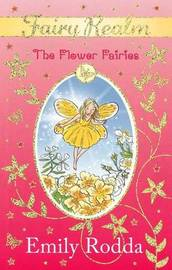 The Flower Fairies (Fairy Realm #2) by Emily Rodda image