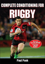 Complete Conditioning for Rugby by Paul Pook