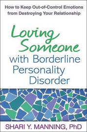 Loving Someone with Borderline Personality Disorder by Shari Y. Manning