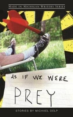 As If We Were Prey by Michael Delp