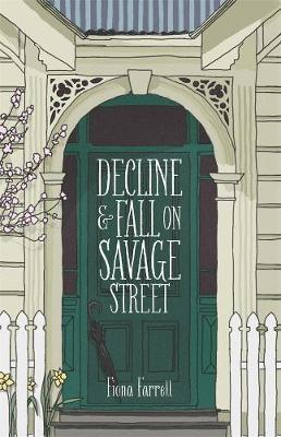Decline and Fall on Savage Street by Fiona Farrell image