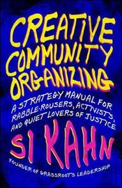 Creative Community Organizing by Si Kahn image