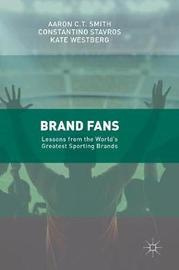 Brand Fans by Aaron C.T. Smith
