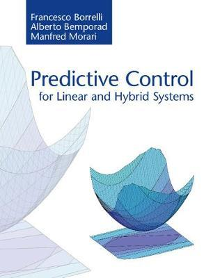Predictive Control for Linear and Hybrid Systems by Francesco Borrelli image
