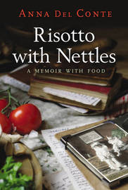 Risotto with Nettles: A Memoir with Food by Anna Del Conte image