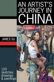 An Artist's Journey in China by James Su