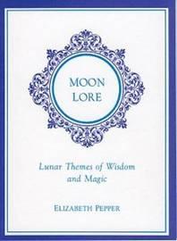 Moon Lore by Elizabeth Pepper