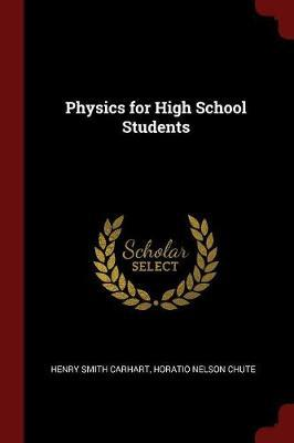 Physics for High School Students by Henry Smith Carhart image