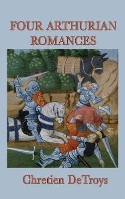 Four Arthurian Romances by Chretien DeTroys image