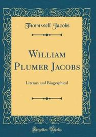 William Plumer Jacobs by Thornwell Jacobs