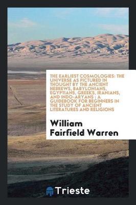 The Earliest Cosmologies by William Fairfield Warren image