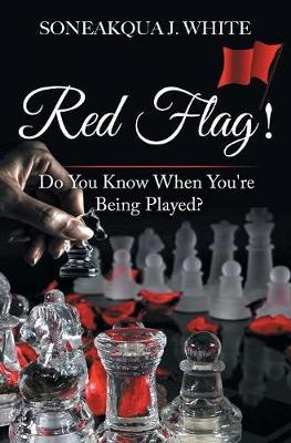 Red Flag! by Soneakqua J White