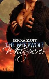 The Werewolf Whisperer by Ericka Scott image